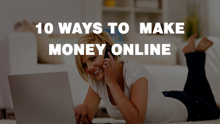 10-ways to make money online