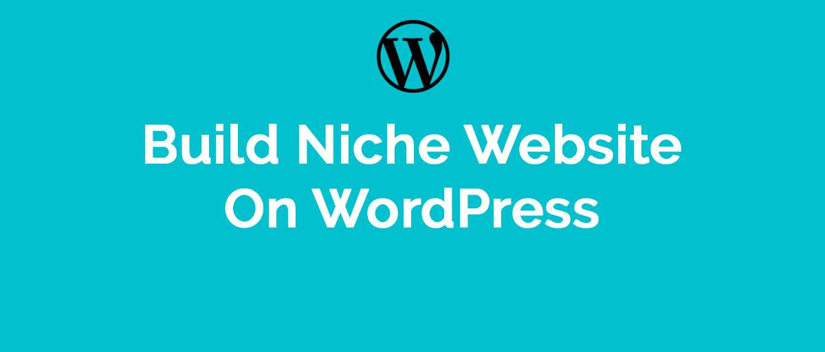 build-niche website on wordpress