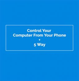 How to control your computer from your phone.