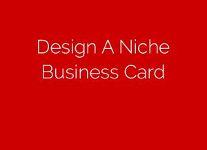 Design A Niche Business Card