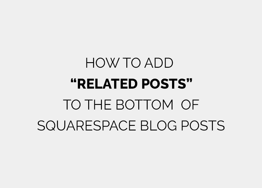 Adding Related Posts to your  Squarespace blog.