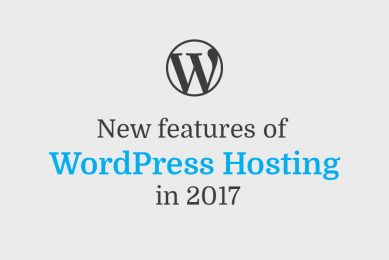 New features of WordPress Hosting in 2017.